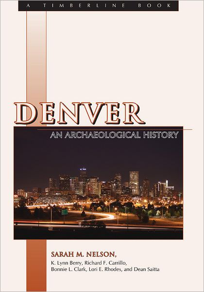 Denver: An Archaeological and Contemporary History
